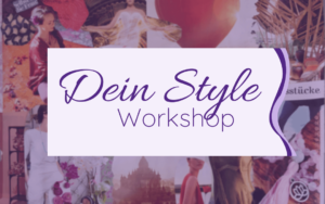 DEIN STYLE Workshop